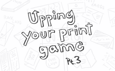 Upping Your Print Game: Part 3
